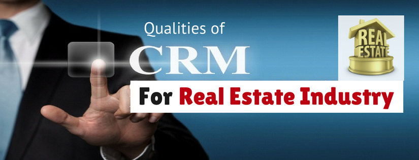 qualities of CRM in real estate industry